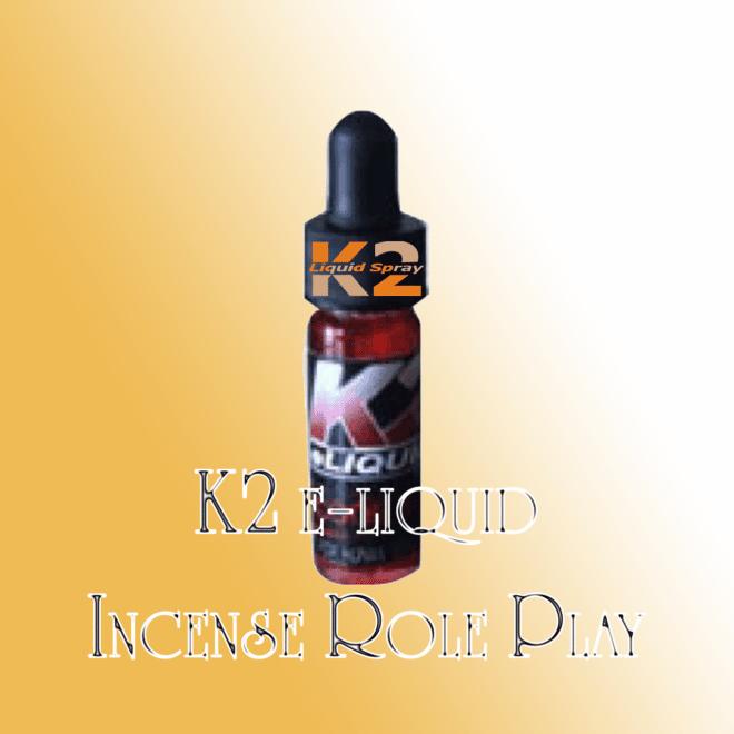 Buy K2 e-Liquid Incense Role Play